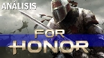 Análisis (por PNM) - For Honor