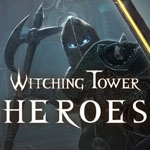 [Early Access] Witching Tower: Heroes