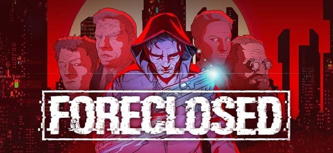 Foreclosed (PSN/XBLA/eShop)